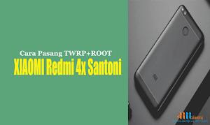 Cara pasang TWRP + ROOT xiaomi Redmi 4x (Santoni)