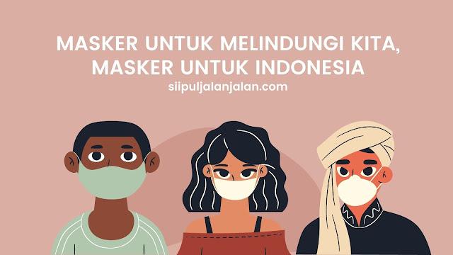 Masker untuk Melindungi Kita, Masker untuk Indonesia