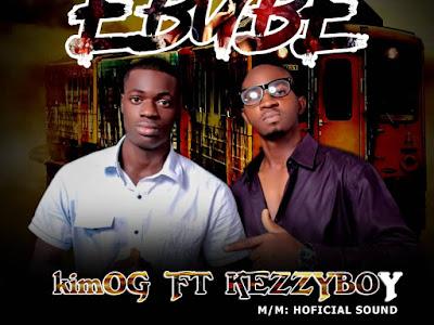 [Gospel Mp3] KimOG ft. Kezzyboy – Ebube (M/M by Hoficial Sounds) + Lyrics