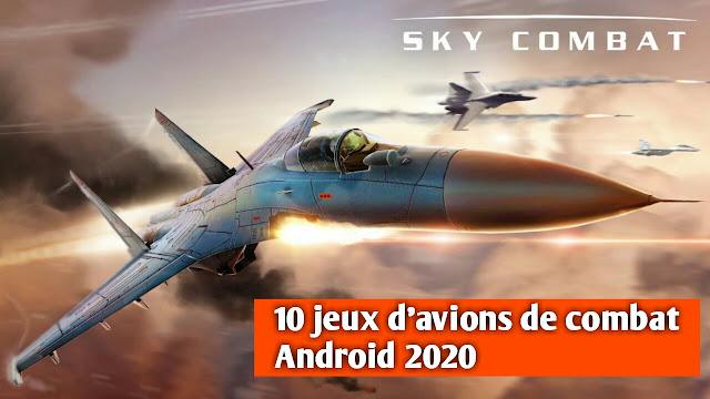 10 meilleurs jeux d'avions de combat pour Android 2020