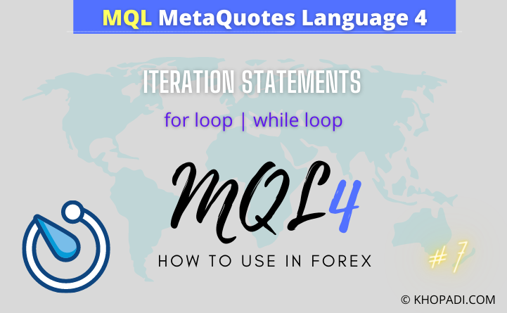 Iteration statement for and while loop in MQL KHOPADI