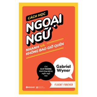 Cách Học Ngoại Ngữ Nhanh Và Không Bao Giờ Quên - Fluent Foreverebook PDF-EPUB-AWZ3-PRC-MOBI