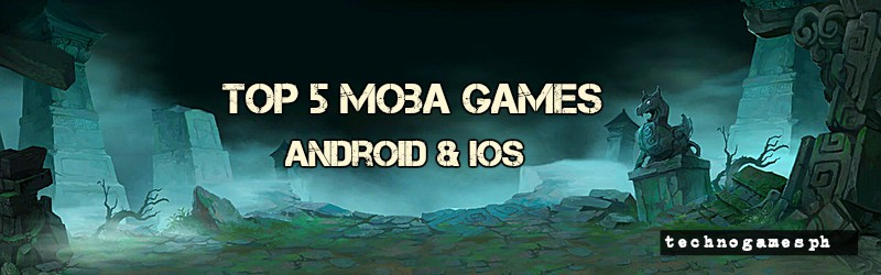 The Top 5 Moba Games For Android Ios 2018