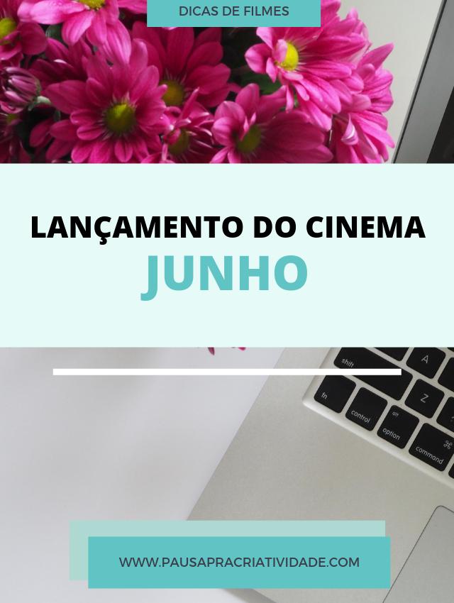 Lançamento do cinema em Junho 2019