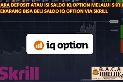 Cara Deposit atau isi Saldo IQ Option melalui Akun Skrill