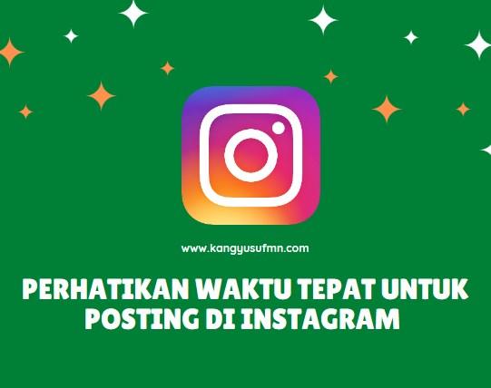 Waktu Tepat Untuk Posting di Instagram