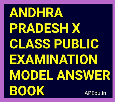 ANDHRA PRADESH X CLASS PUBLIC EXAMINATION MODEL ANSWER BOOK