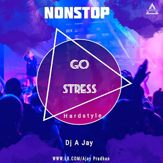 GO STRESS - NONSTOP ( HARDSTYLE) - DJ A JAY