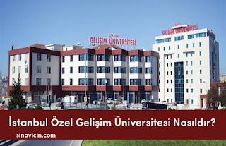 İstanbul Özel Gelişim Üniversitesi Nasıldır ?