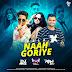 Naah Goriye - Bala - Remix - DJ Akee x DJ Monica   DJ Abhi Aby