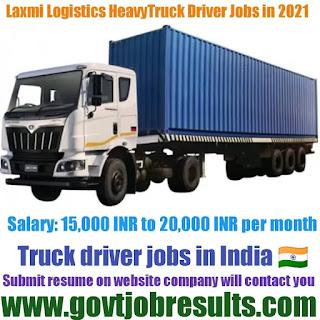 Laxmi Logistics Heavy Truck Driver Recruitment 2021-22