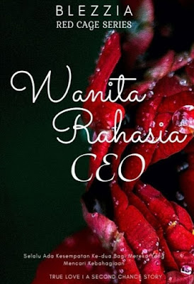 Novel Wanita Rahasia CEO Karya Blezzia Full Episode