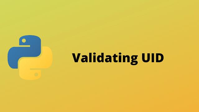 HackerRank Validating UID solution in python