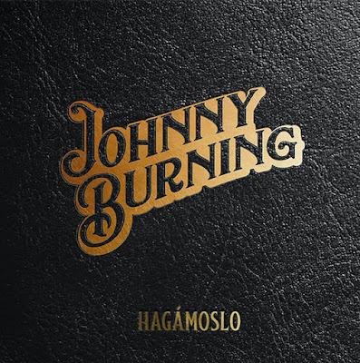 Crítica: Johnny Burning - Hagámoslo (2021)
