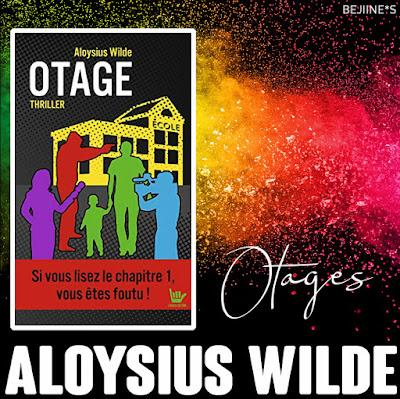 Blog Bejiines Avis Livre : Otages - Aloysius Wilde