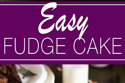 EASY CHOCOLATE FUDGE CAKE