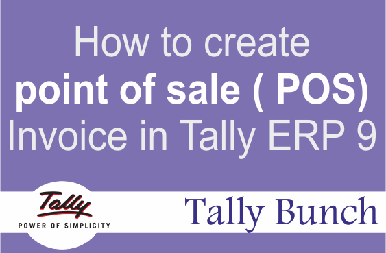 How to create point of sale ( POS) Invoice in Tally ERP 9