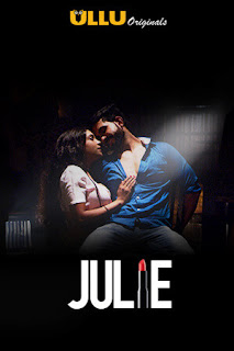 Julie (2019) ULU Hindi Season 1 Complete All Episodes 720p UNRATED HDRip x265 AAC [330MB]