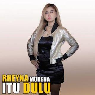 Rheyna Morena - Itu Dulu Mp3