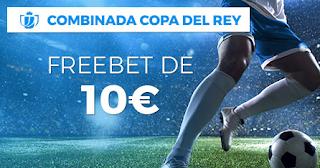 Paston freebet 10 euros copa rey 17-18 octubre