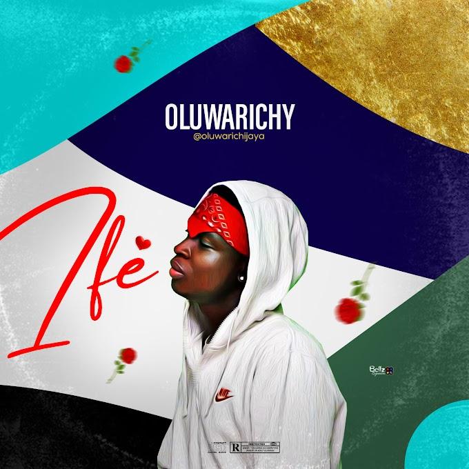 MUSIC: OLUWARICHY - IFE