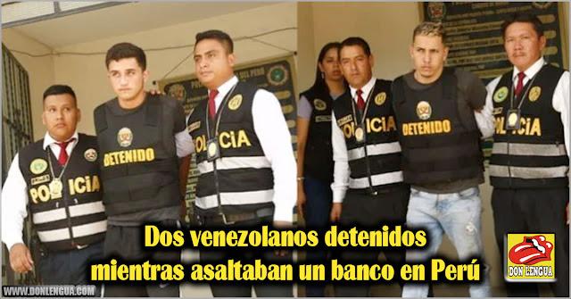 Dos venezolanos detenidos mientras asaltaban un banco en Perú