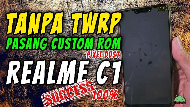tutorial cara pasang custom rom realme c1