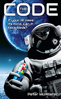 The Code: If your AI loses its mind, can it take meds? by Peter McAllister book promotion
