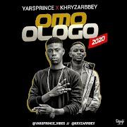Music Premiere: Yarsprince Ft. Khryzarbbey - Omo Ologo 2020