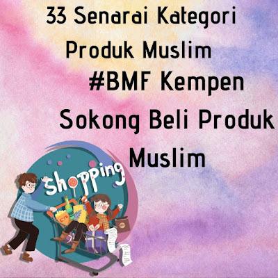 33 Senarai Kategori Produk Muslim | # BMF Kempen  Sokong Beli  Produk Muslim