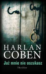 """""""Już mnie nie oszukasz"""" Harlan Coben - recenzja"""