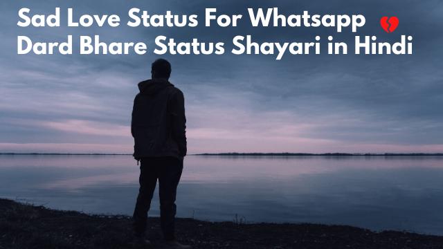 Sad Love Status For Whatsapp Dard Bhare Status Shayari in Hindi