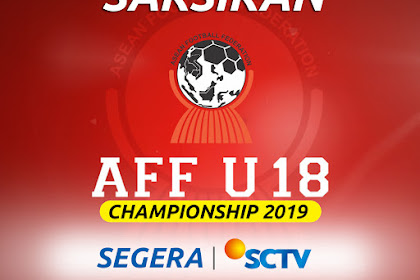 Hak Siar AFF U 18 Championship 2019 di Indonesia