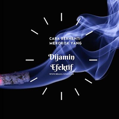 Cara Berhenti Merokok Yang Dijamin Efektif