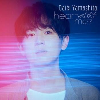 [Single] 山下大輝 – hear me ? (2021.06.09)[MP3]