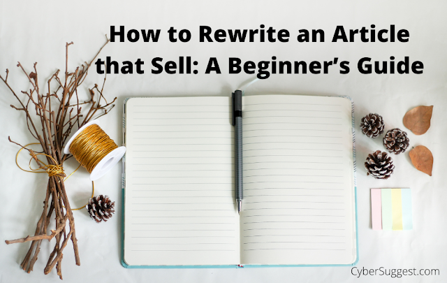 How to Rewrite an Article that Sell: A Beginner's Guide