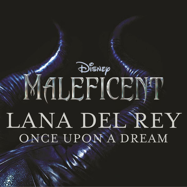 "Lana Del Rey - Once Upon a Dream (from ""Maleficent"") (Original Motion Picture Soundtrack) - Single Cover"