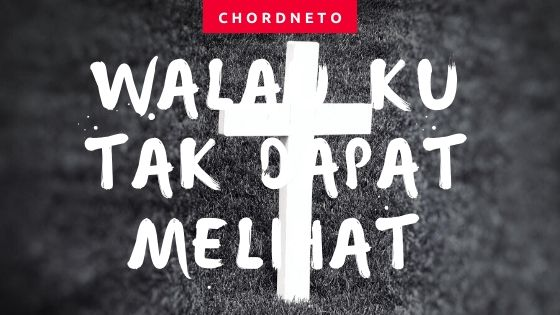 Kunci Gitar Walau Ku Tak Dapat Melihat - Grezia ft Jason