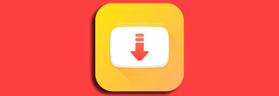 أفضل تطبيقات تحميل الفيديوهات للأندرويد   تطبيق سناب تيوب SnapTube الأصفر 2020