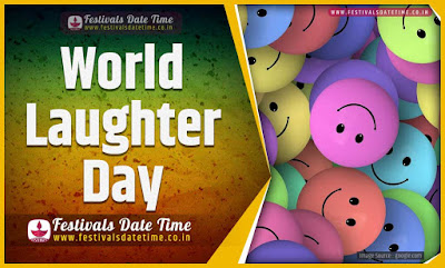 2021 World Laughter Day Date and Time, 2021 World Laughter Day Festival Schedule and Calendar
