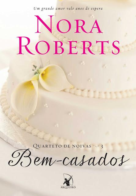 Bem-casados Um grande amor vale anos de espera Nora Roberts