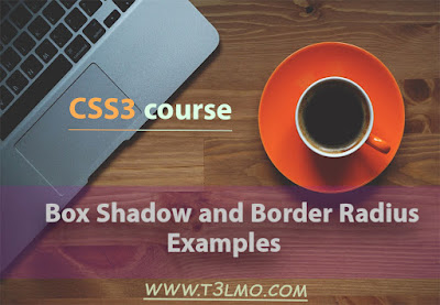 أمثلة علي Box Shadow, Border Radius
