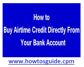 Buy Airtime/Credit Directly From Your Bank Accoun