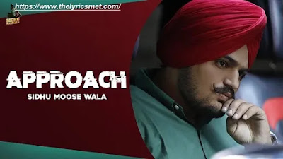 APPROACH Song Lyrics Sidhu Moose Wala | Latest Punjabi Songs 2020