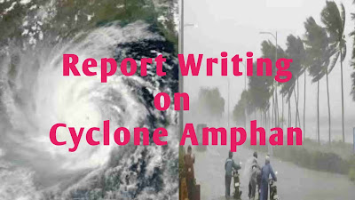 Report writing on cyclone amphan, report writing on amphan
