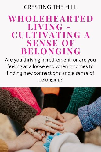 Are you thriving in retirement, or are you feeling at a loose end when it comes to finding new connections and a sense of belonging?