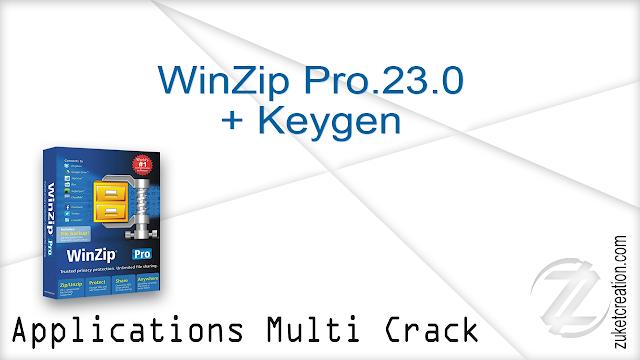 WinZip Pro.23.0 + Keygen   |  178 MB