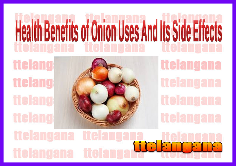Health Benefits of Onion Uses And Its Side Effects