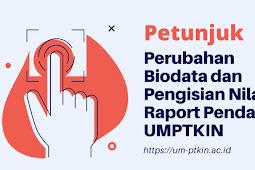 Cara Memperbaiki Nilai Raport UMPTKIN dan Kesalahan Biodata UMPTKIN 2020