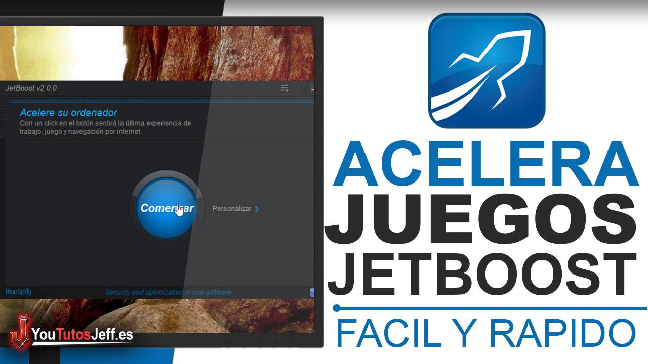 Como Acelerar los Juegos con JetBoost - Descargar JetBoost Ultima Versión Gratis